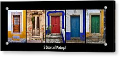 Five Doors Of Portugal Acrylic Print by David Letts