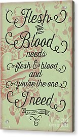 Flesh And Blood - Johnny Cash Lyric Acrylic Print by Jim Zahniser