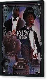 Follow The Leader 2 Acrylic Print by Nelson Dedos Garcia