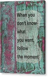 Follow The Moment Acrylic Print by Gillian Pearce