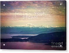 Acrylic Print featuring the photograph Follow Your Dream by Sylvia Cook