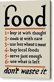 Food - Don't Waste It Acrylic Print