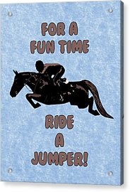 For A Fun Time Acrylic Print