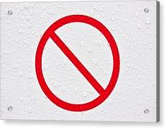 Forbidden Sign Acrylic Print by Tom Gowanlock