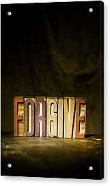 Forgive Antique Letterpress Printing Blocks Acrylic Print by Donald  Erickson