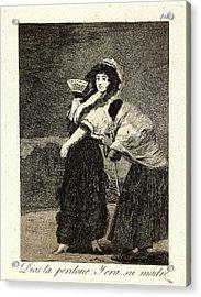 Francisco De Goya Spanish, 1746-1828. Dios La Perdone Y Era Acrylic Print by Litz Collection