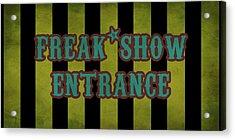 Freak Show Entrance Acrylic Print by Jera Sky