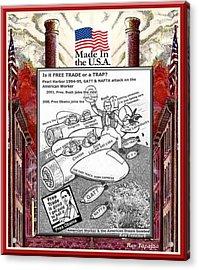 Free Trade Trap Acrylic Print by Ray Tapajna