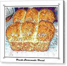 Fresh Homemade Bread 2 Acrylic Print by Barbara Griffin