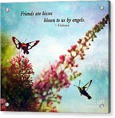 Friends Are .....  Acrylic Print by Kerri Farley