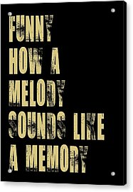 Funny How A Melody  Acrylic Print