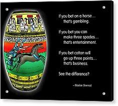 Gambling Acrylic Print by Mike Flynn