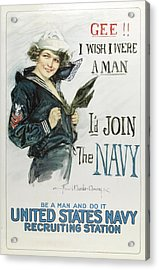 Gee I Wish I Were A Man - I'd Join The Navy Acrylic Print