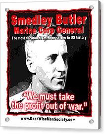 Gen. Smedley Butler On War Profit Acrylic Print