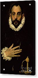 Gentleman With His Hand On His Chest Acrylic Print by El Greco Domenico Theotocopuli