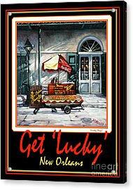 Get ' Lucky ' -  New Orleans Acrylic Print by Dianne Parks