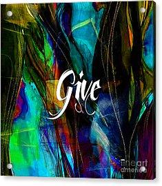 Give Acrylic Print