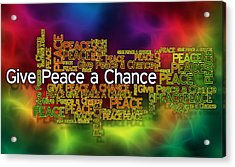 Give Peace A Chance Acrylic Print by Ray Van Gundy