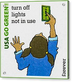 Go Green- Turn Off Lights Not In Use Acrylic Print by Lanjee Chee