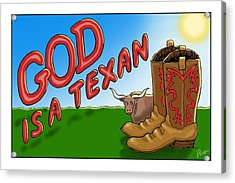 God Is A Texan Acrylic Print