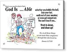 God Is Able Acrylic Print
