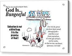 God Is Bungeeful Acrylic Print