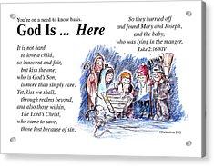 God Is Here Acrylic Print