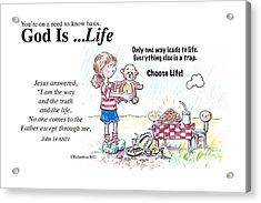 God Is Life Acrylic Print