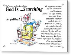 God Is Searching Acrylic Print