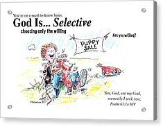 God Is Selective Acrylic Print