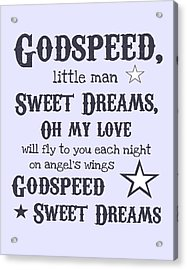 Godspeed Sweet Dreams Acrylic Print by Jaime Friedman
