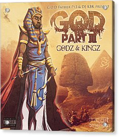 Godz And Kingz Acrylic Print by Tuan HollaBack