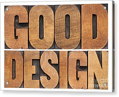 Good Design In Wood Type Acrylic Print