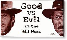 Good Vs Evil Acrylic Print by Clif Jackson