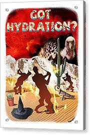 Got Hydration? Acrylic Print
