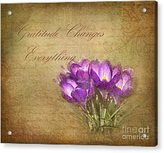 Gratitude Changes Everything Acrylic Print