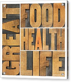 Great Food  Health And Life Acrylic Print by Marek Uliasz