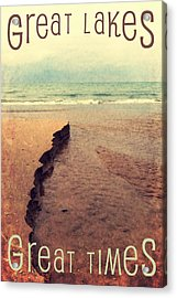 Great Lakes Great Times Acrylic Print by Michelle Calkins