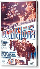 Gunmen On The Loose, Us Poster, William Acrylic Print by Everett