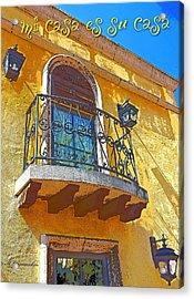 Hacienda Balcony Railing Lanterns Mi Casa Es Su Casa Acrylic Print by A Gurmankin