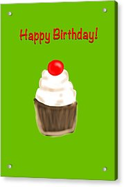Acrylic Print featuring the digital art Happy Bday W A Cherry On Top by Christine Fournier
