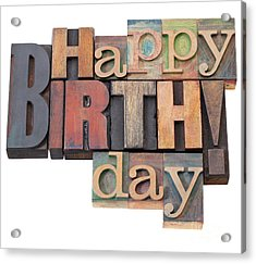 Happy Birthday In Letterpress Type Acrylic Print