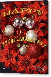 Acrylic Print featuring the photograph Happy Holidays by Gary Brandes