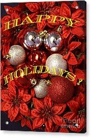 Happy Holidays Acrylic Print by Gary Brandes
