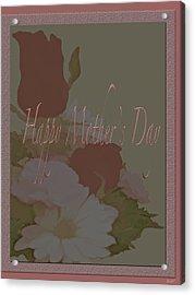 Happy Mothers Day  Acrylic Print by Debra     Vatalaro
