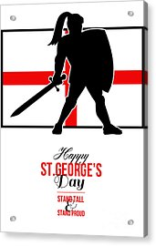 Happy St George Day Stand Tall And Proud Greeting Card Acrylic Print by Aloysius Patrimonio