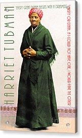 Harriet Tubman 20140210v1 With Text Acrylic Print by Wingsdomain Art and Photography