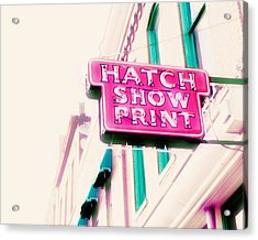 Hatch Show Print Acrylic Print by Amy Tyler