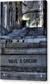 Have A Dream Acrylic Print