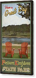 Have A Great Day Possum Kingdom Acrylic Print